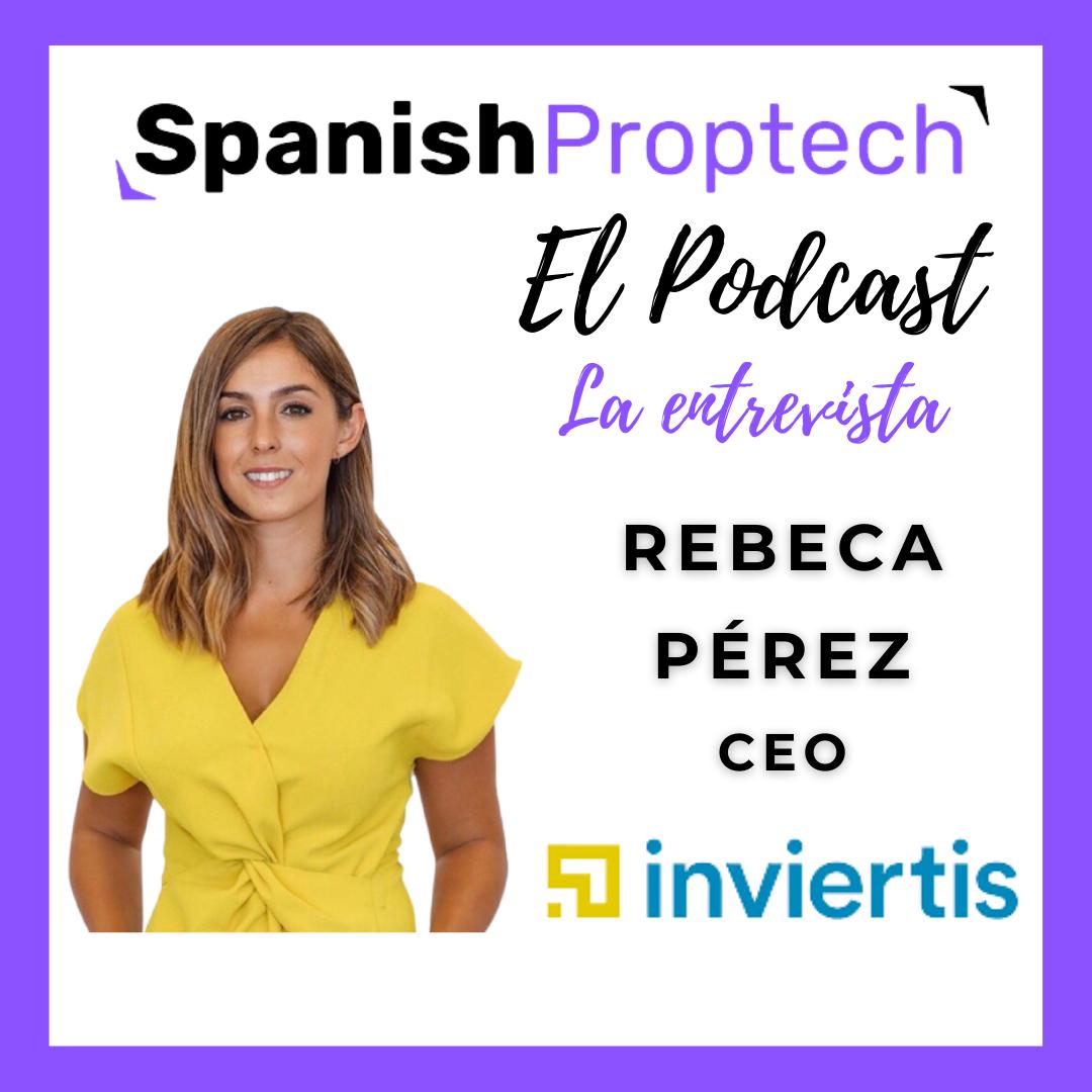 Entrevista Rebeca Perez CEO Inviertis Mujer y proptech